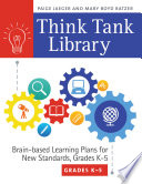 Think Tank Library  Brain Based Learning Plans for New Standards  Grades K   5