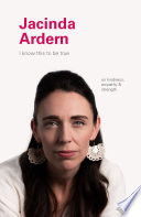 I Know This to Be True  Jacinda Ardern Book PDF