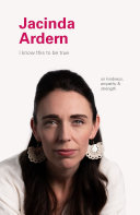 I Know This to Be True: Jacinda Ardern Book