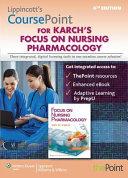 Lippincott s Coursepoint for Karch s Focus on Nursing Pharmacology