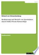 Realisierung und Betrieb von Sportstätten durch Public-Private-Partnerships