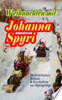 Weihnachten mit Johanna Spyri  Die beliebtesten Romane   Geschichten aus Alpengebirge