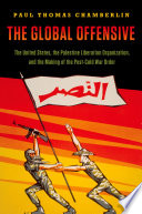 The Global Offensive The United States, the Palestine Liberation Organization, and the Making of the Post-Cold War Order