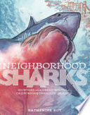 Neighborhood sharks : hunting with the great whites of California