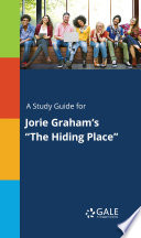 A Study Guide for Jorie Graham s  The Hiding Place