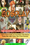 Cosplay The Beginner S Masterclass