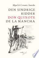 Den sindrige ridder don Quixote de la Mancha