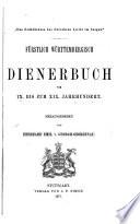 Fürstlich Württembergisch Dienerbuch vom 9. -19. Jhdt