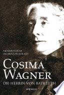 Cosima Wagner: Ein Lebens- und Charakterbild