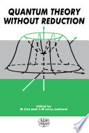 Quantum Theory Without Reduction  book