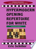 Hypermodern Opening Repertoire For White : ...