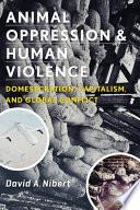Animal Oppression and Human Violence
