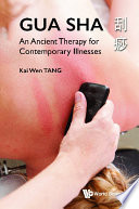 Gua Sha An Ancient Therapy For Contemporary Illnesses