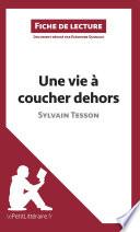 Une vie    coucher dehors de Sylvain Tesson  Fiche de lecture