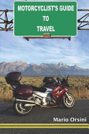Motorcyclist s Guide to Travel