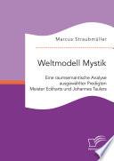 Weltmodell Mystik: Eine raumsemantische Analyse ausgewählter Predigten Meister Eckharts und Johannes Taulers