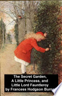 The Secret Garden  A Little Princess  and Little Lord Fauntleroy