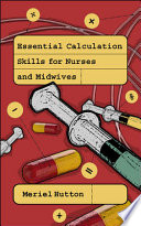Essential Calculation Skills For Nurses  Midwives And Healthcare Practitioners