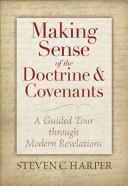 Making Sense of the Doctrine   Covenants
