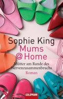 Mums Home M Tter Am Rande Des Nervenzusammenbruchs book