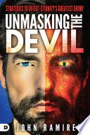 Unmasking the Devil Devil S Plans Many People Even Christians Deny