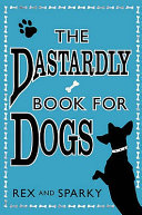 The Dastardly Book for Dogs Boys This Hilarious Doggy Equivalent Barks One Simple