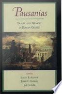 Pausanias   Travel and Memory in Roman Greece