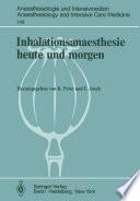 Inhalationsanaesthesie heute und morgen