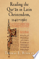 Reading the Qur an in Latin Christendom  1140 1560