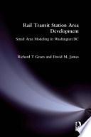 Rail Transit Station Area Development  Small Area Modeling in Washington DC