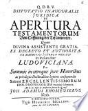 Diss. inaug. iur. de apertura testamentorum, Von Öffnung der Testamenten