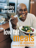 Ainsley Harriott s Low Fat Meals In Minutes