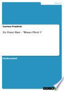 """Zu: Franz Marc - """"Blaues Pferd 1"""""""