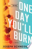 One Day You ll Burn Book PDF