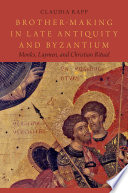 Brother making in Late Antiquity and Byzantium