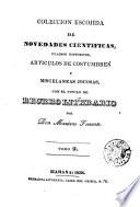 Coleccion escojida de novedades cientificas, cuadros historicos, articulos de costumbres y miscelaneas jocosas, con el titulo de Recreo literario