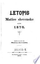 """Letopis Matice Slovenske ... Vredil Janez Bleiweis. (Jahrbuch der """"Slovenischen Matica. """" Red. von Johann Bleiweis.)"""