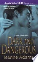 Dark and Dangerous