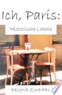 Ich  Paris  Historische Lokale