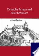 Deutsche Burgen und feste Schl  sser