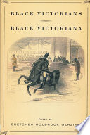 Black Victorians/Black Victoriana The Historical Record Although Scholarship