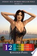 Indian Sex Stories Mega Bundle Books 1 12