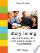 Story Telling   Warum Geschichten einen ganz besonderen Reiz aus  ben