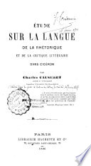 Etude sur la langue de la rhétorique et de la critique littéraire dans Cicéron