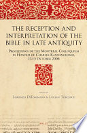 The Reception and Interpretation of the Bible in Late Antiquity