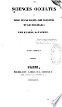 Des Sciences Occultes Ou Essai Sur La Magie  Les Prodiges Et Les Miracles