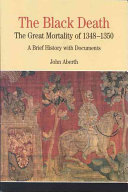The Black Death 1348 1350 A Brief History With Documents
