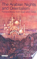 Arabian Nights and Orientalism Perspectives from East and West