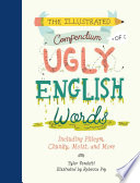 The Illustrated Compendium Of Ugly English Words : r. r. tolkien once said that cellar door...
