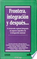 Frontera, integración y después